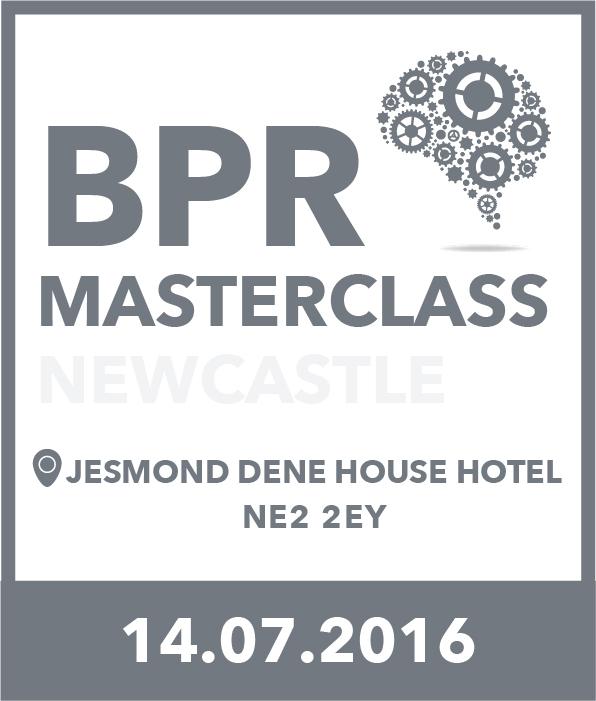 BPR Masterclass - Newcastle